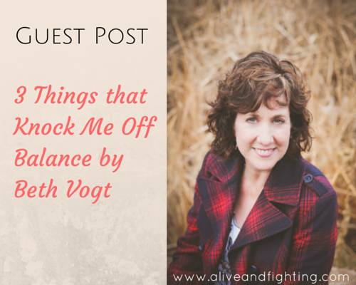 Guest Post 3 Things That Knock Me Off Balance%00