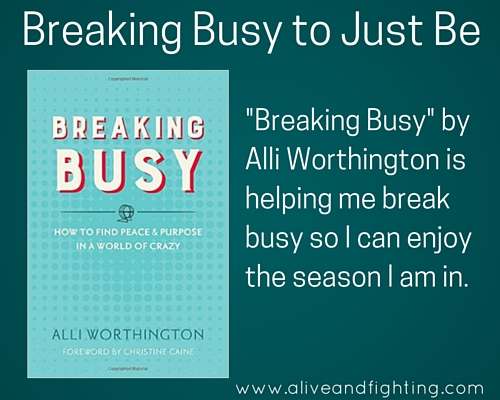 Breaking Busy: Breaking Busy to Just Be